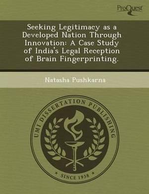 Seeking Legitimacy as a Developed Nation Through Innovation: A Case Study of India's Legal Reception of Brain Fingerprinting
