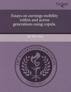 Essays on Earnings Mobility Within and Across Generations Using Copula