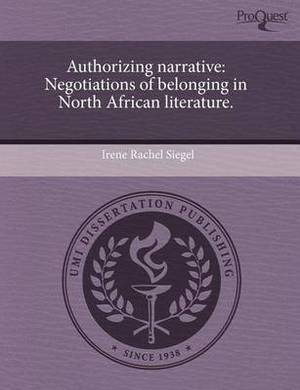 Authorizing Narrative: Negotiations of Belonging in North African Literature
