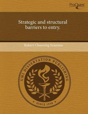 Strategic and Structural Barriers to Entry
