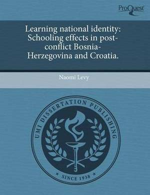 Learning National Identity: Schooling Effects in Post-Conflict Bosnia-Herzegovina and Croatia.