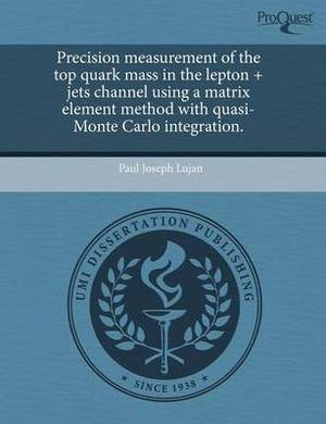 Precision Measurement of the Top Quark Mass in the Lepton + Jets Channel Using a Matrix Element Method with Quasi-Monte Carlo Integration.