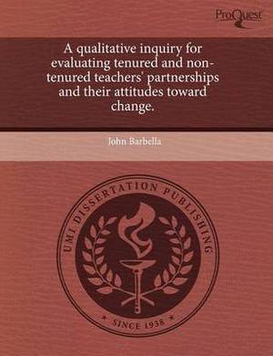 A Qualitative Inquiry for Evaluating Tenured and Non-Tenured Teachers' Partnerships and Their Attitudes Toward Change