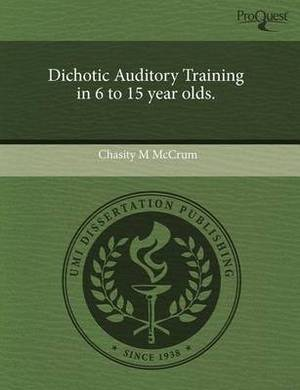Dichotic Auditory Training in 6 to 15 Year Olds