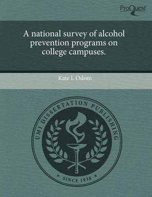 A National Survey of Alcohol Prevention Programs on College Campuses