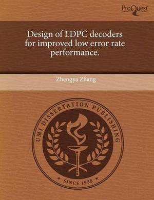 Design of Ldpc Decoders for Improved Low Error Rate Performance.