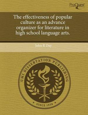 The Effectiveness of Popular Culture as an Advance Organizer for Literature in High School Language Arts