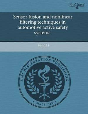 Sensor Fusion and Nonlinear Filtering Techniques in Automotive Active Safety Systems.