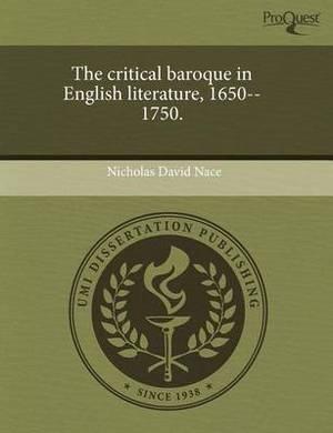 The Critical Baroque in English Literature, 1650--1750.