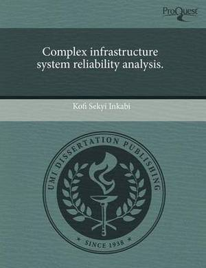 Complex Infrastructure System Reliability Analysis