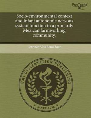 Socio-Environmental Context and Infant Autonomic Nervous System Function in a Primarily Mexican Farmworking Community