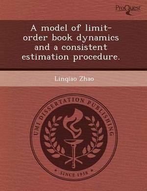 A Model of Limit-Order Book Dynamics and a Consistent Estimation Procedure