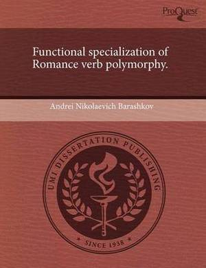 Functional Specialization of Romance Verb Polymorphy