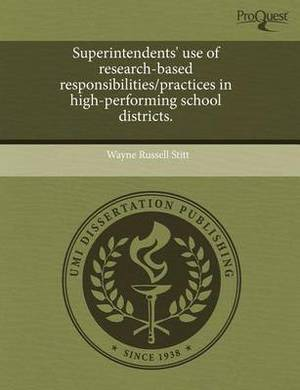 Superintendents' Use of Research-Based Responsibilities/Practices in High-Performing School Districts