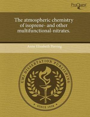 The Atmospheric Chemistry of Isoprene- And Other Multifunctional-Nitrates
