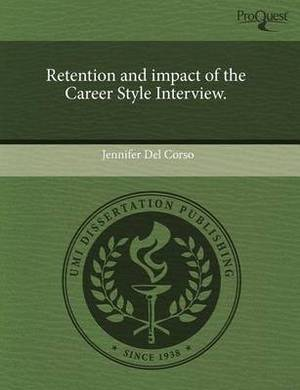 Retention and Impact of the Career Style Interview