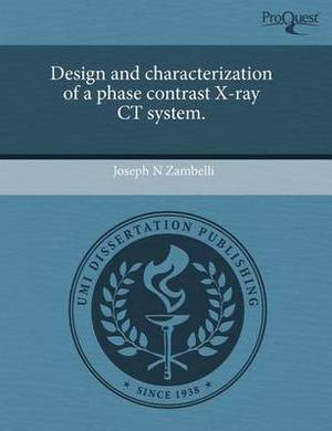Design and Characterization of a Phase Contrast X-Ray CT System