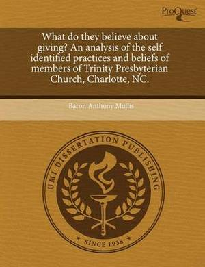 What Do They Believe about Giving? an Analysis of the Self Identified Practices and Beliefs of Members of Trinity Presbyterian Church