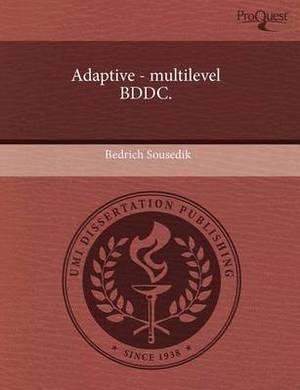Adaptive - Multilevel Bddc