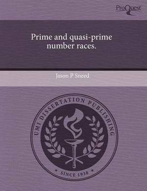 Prime and Quasi-Prime Number Races