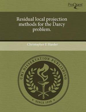 Residual Local Projection Methods for the Darcy Problem