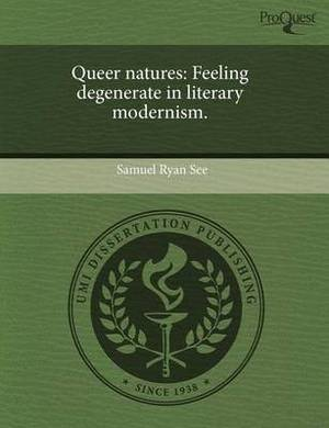 Queer Natures: Feeling Degenerate in Literary Modernism