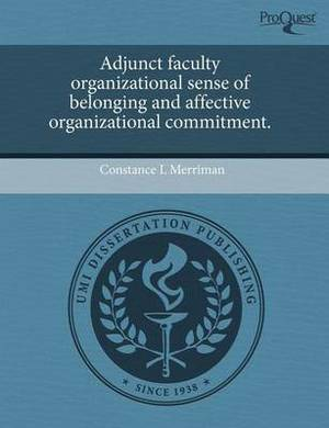 Adjunct Faculty Organizational Sense of Belonging and Affective Organizational Commitment