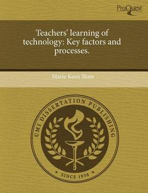 Teachers' Learning of Technology: Key Factors and Processes