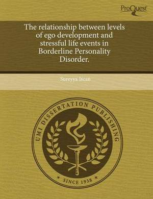 The Relationship Between Levels of Ego Development and Stressful Life Events in Borderline Personality Disorder