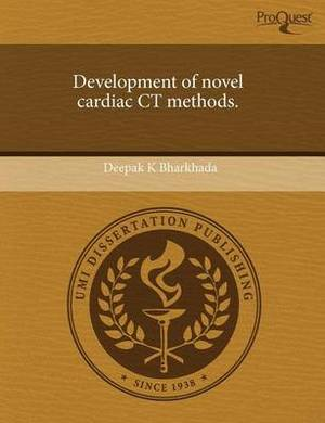 Development of Novel Cardiac CT Methods
