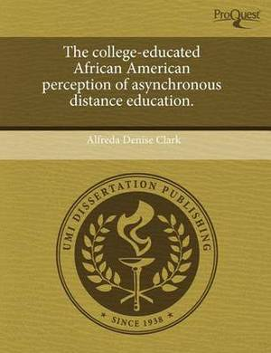 The College-Educated African American Perception of Asynchronous Distance Education