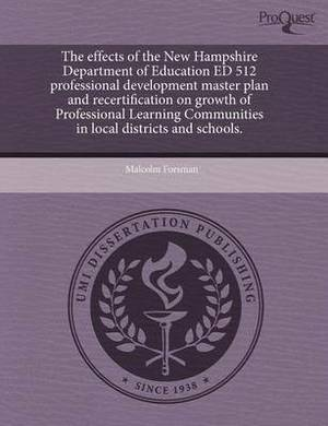 The Effects of the New Hampshire Department of Education Ed 512 Professional Development Master Plan and Recertification on Growth of Professional Lea