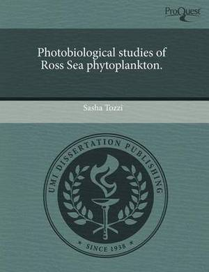 Photobiological Studies of Ross Sea Phytoplankton