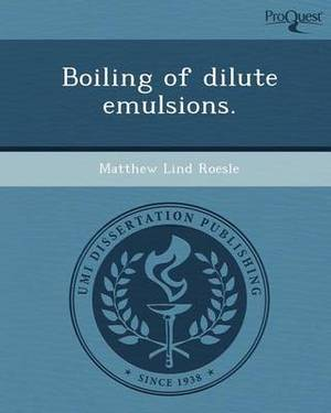 Boiling of Dilute Emulsions
