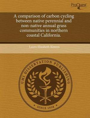 A Comparison of Carbon Cycling Between Native Perennial and Non-Native Annual Grass Communities in Northern Coastal California