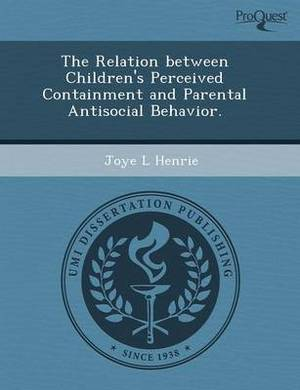 The Relation Between Children's Perceived Containment and Parental Antisocial Behavior