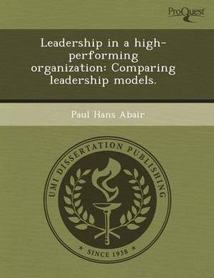 Leadership in a High-Performing Organization: Comparing Leadership Models