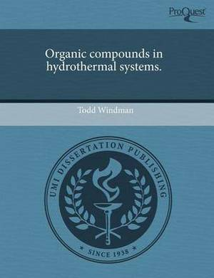 Organic Compounds in Hydrothermal Systems