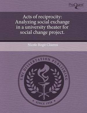 Acts of Reciprocity: Analyzing Social Exchange in a University Theater for Social Change Project