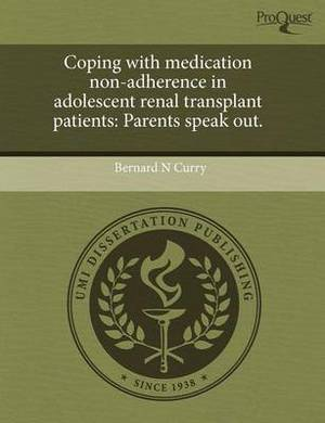 Coping with Medication Non-Adherence in Adolescent Renal Transplant Patients: Parents Speak Out