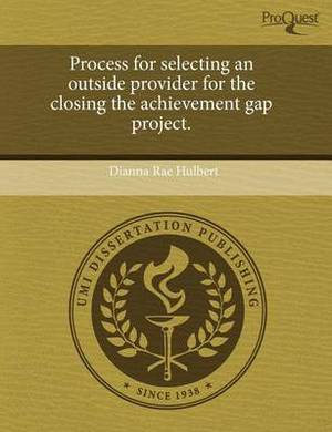 Process for Selecting an Outside Provider for the Closing the Achievement Gap Project
