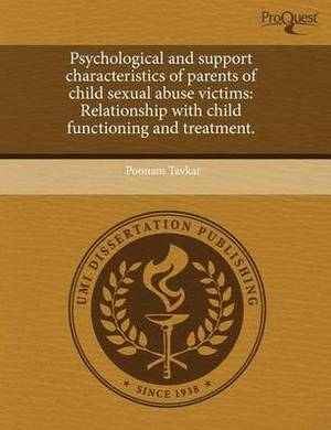 Psychological and Support Characteristics of Parents of Child Sexual Abuse Victims: Relationship with Child Functioning and Treatment