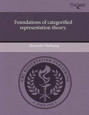 Foundations of Categorified Representation Theory