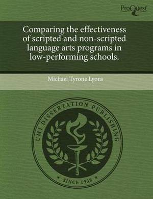 Comparing the Effectiveness of Scripted and Non-Scripted Language Arts Programs in Low-Performing Schools