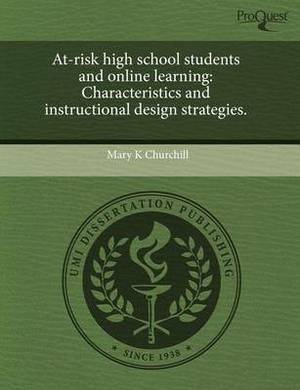 At-Risk High School Students and Online Learning: Characteristics and Instructional Design Strategies
