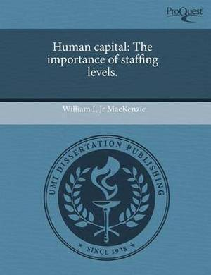 Human Capital: The Importance of Staffing Levels