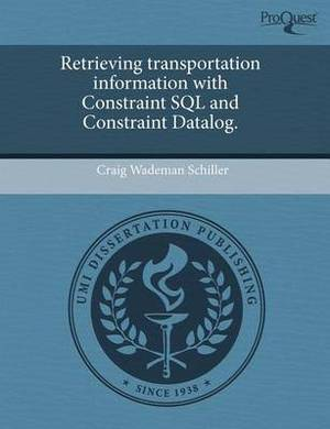 Retrieving Transportation Information with Constraint SQL and Constraint Datalog