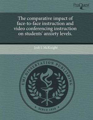 The Comparative Impact of Face-To-Face Instruction and Video Conferencing Instruction on Students' Anxiety Levels