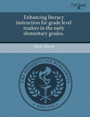 Enhancing Literacy Instruction for Grade Level Readers in the Early Elementary Grades
