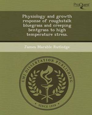 Physiology and Growth Response of Roughstalk Bluegrass and Creeping Bentgrass to High Temperature Stress